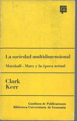 Portada LA SOCIEDAD MULTIDIMENSIONAL - CLARK KERR - GUADIANA DE PUBLICACIONES