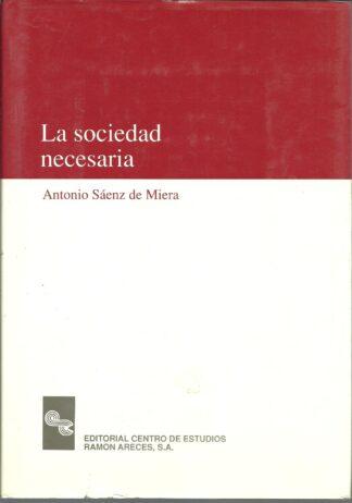 Portada LA SOCIEDAD NECESARIA - ANTONIO SAENZ DE MIERA - CENTRO ESTUDIOS RAMON ARECES