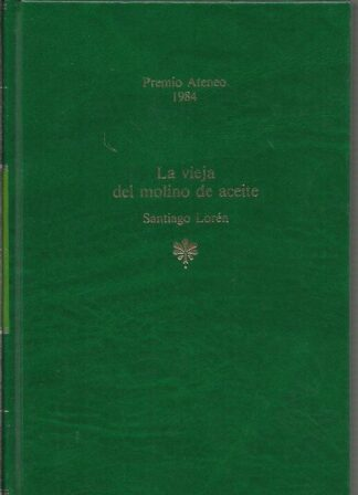 Portada LA VIEJA DEL MOLINO DE ACEITE - SANTIAGO LOREN - PLANETA