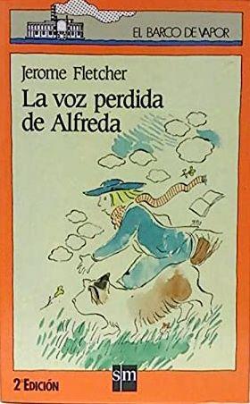 Portada LA VOZ PERDIDA DE ALFREDA - JEROME FLETCHER - SM