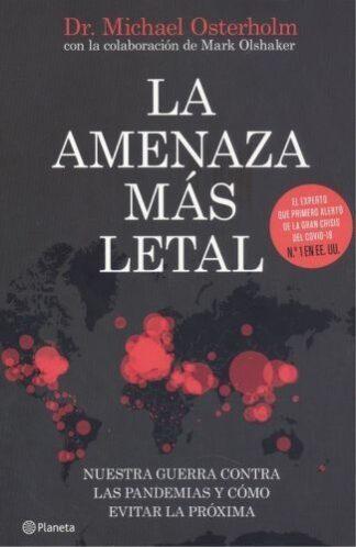 Portada LA AMENAZA MAS LETAL - MICHAEL T. OSTERHOLM - ESPASA CALPE