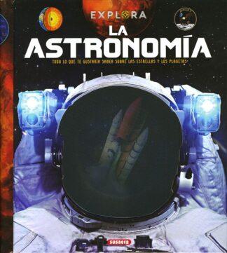 Portada LA ASTRONOMIA    (EXPLORA) -  - SUSAETA
