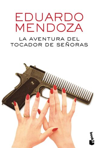 Portada LA AVENTURA DEL TOCADOR DE SEÑORAS - EDUARDO MENDOZA - RBA