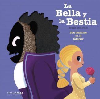 Portada LA BELLA Y LA BESTIA (TEXTURAS) - EMMANUEL RISTORD - TIMUN MAS