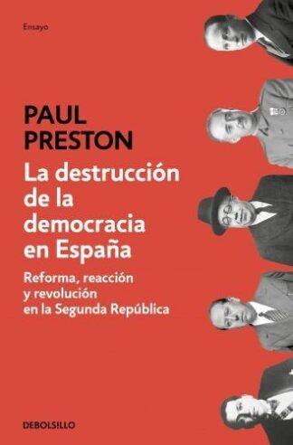Portada LA DESTRUCCION DE LA DEMOCRACIA - PRESTON, PAUL - DEBOLSILLO