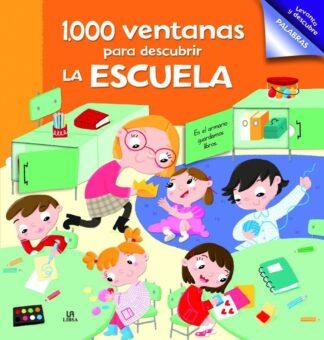 Portada -LA ESCUELA - 1000 VENTANAS PARA DESCUBRIR - EQUIPO EDITORIAL - LIBSA