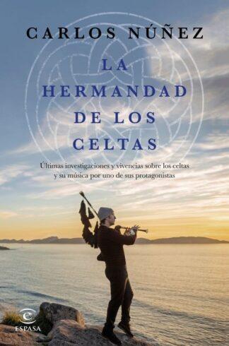 Portada LA HERMANDAD DE LOS CELTAS - CARLOS NUÑEZ - ESPASA CALPE