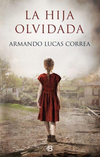 Portada LA HIJA OLVIDADA - ARMANDO LUCAS CORREA - PLAZA Y JANES