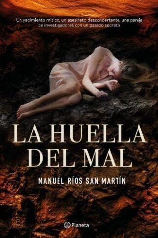 Portada LA HUELLA DEL MAL - RIOS SAN MARTÍN, MANUEL - PLANETA