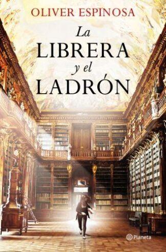 Portada LA LIBRERA Y EL LADRÓN - OLIVER ESPINOSA - PLANETA