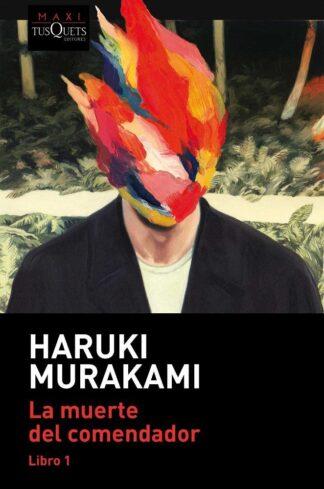 Portada LA MUERTE DEL COMENDADOR (LIBRO 1) - HARUKI MURAKAMI - TUSQUETS