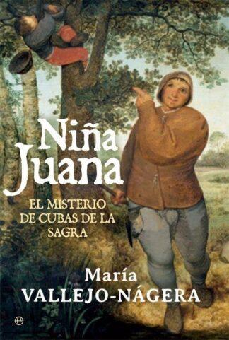 Portada LA NIÑA JUANA. NOVELA HISTÓRICA - MARÍA VALLEJO-NÁGERA - LA ESFERA DE LOS LIBROS