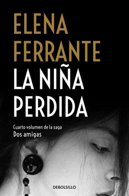 Portada LA NIÑA PERDIDA (DOS AMIGAS 4) - FERRANTE, ELENA - ALFAGUARA
