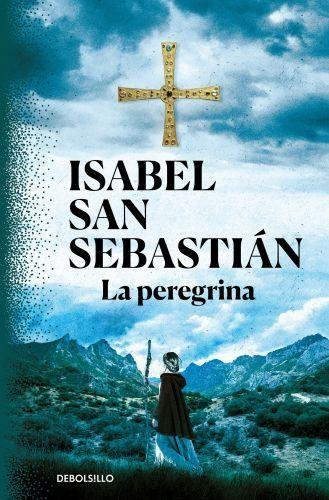 Portada LA PEREGRINA - ISABEL SAN SEBASTIÁN - DEBOLSILLO