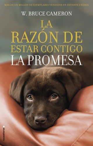 Portada LA RAZÓN DE ESTAR CONTIGO. LA PROMESA - W. BRUCE CAMERON - ROCA EDITORIAL