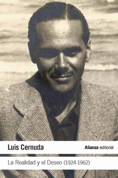 Portada LA REALIDAD Y EL DESEO (1924-1962) - Luis Cernuda - ALIANZA