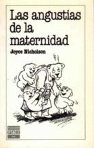 Portada LAS ANGUSTIAS DE LA MATERNIDAD - JOYCE NICHOLSON - PLAZA Y JANES