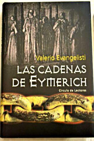 Portada LAS CADENAS DE EYMERICH - VALERIO EVANGELISTI - CIRCULO DE LECTORES