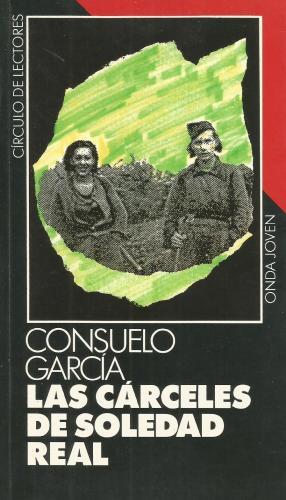 Portada LAS CARCELES DE SOLEDAD REAL - CONSUELO GARCIA - CIRCULO DE LECTORES