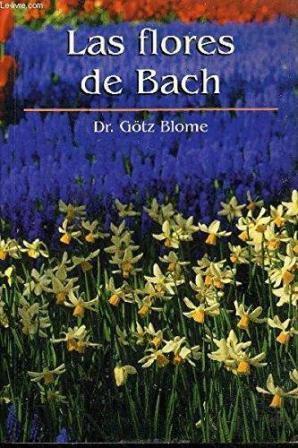 Portada LAS FLORES DE BACH - DR. GÖTZ BLOME - RBA
