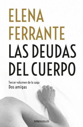 Portada LAS DEUDAS DEL CUERPO - FERRANTE, ELENA - ALFAGUARA