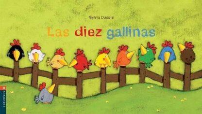 Portada LAS DIEZ GALLINAS - SYLVIA DUPUIS - EDELVIVES