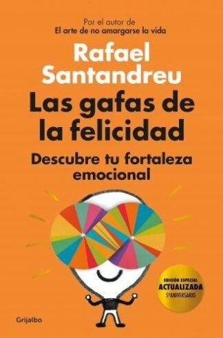 Portada LAS GAFAS DE LA FELICIDAD (EDICI?N 5.? ANIVERSARIO) - SANTANDREU, RAFAEL - RBA