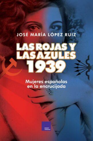 Portada LAS ROJAS Y LAS AZULES. 1939 - JOSE MARIA LÓPEZ RUIZ - MODUS OPERANDI