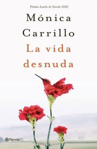Portada LA VIDA DESNUDA - MONICA CARRILLO - ESPASA CALPE