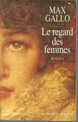 Portada LES REGARD DES FEMMES - MAX GALLO - ROBERT LAFFONT