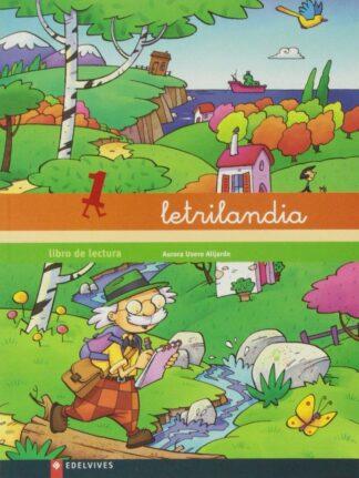 Portada LETRILANDIA LIBRO DE LECTURA 1 - AURORA USERO ALIJARDE - EDELVIVES