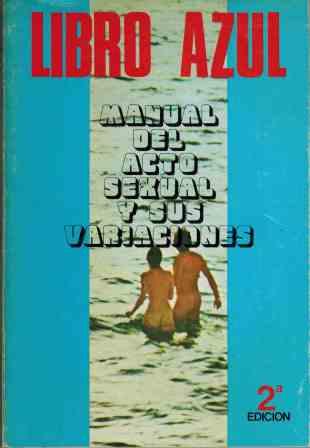 Portada LIBRO AZUL. MANUAL DEL ACTO SEXUAL Y SUS VARIACIONES - MARCO BENO - TROPOS