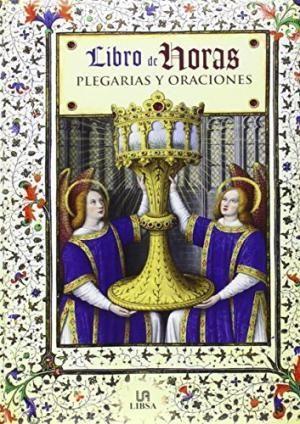 Portada LIBRO DE LAS HORAS, EL. ORACIONES -  - LIBSA