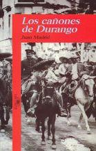 Portada LOS CAÑONES DE DURANGO - JUAN MADRID - ALFAGUARA