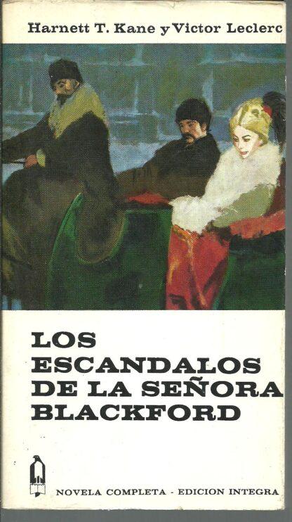Portada LOS ESCANDALOS DE LA SEÑORA BLACKFORD - HARNETT T KANE Y VICTOR LECLERC - GP