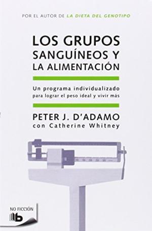 Portada LOS GRUPOS SANGUINEOS Y LA ALIMENTACION - PETER J D'ADAMO - EDICIONES B/ZETA