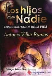 Portada LOS HIJOS DE NADIE. LOS DERROTADOS DE LA VIDA - ANTONIO VILLAR RAMOS - ENTRELINEAS EDITORES