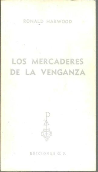 Portada LOS MERCADERES DE LA VENGANZA - RONALD HARWOOD - PLAZA Y JANES
