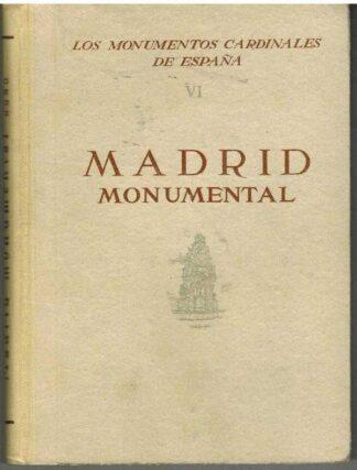 Portada LOS MONUMENTOS CARDINALES DE ESPAÑA VI MADRID MONUMENTAL - ---------- - PLUS ULTRA