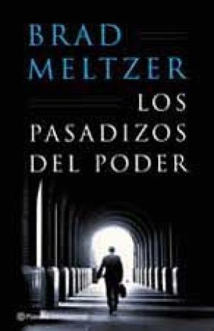 Portada LOS PASADIZOS DEL PODER - BRAD MELTZER - PLANETA INTERNACIONAL