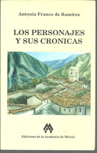 Portada LOS PERSONAJES Y SUS CRONICAS - ANTONIA FRANCO DE RAMIREZ - ACADEMIA DE MERIDA