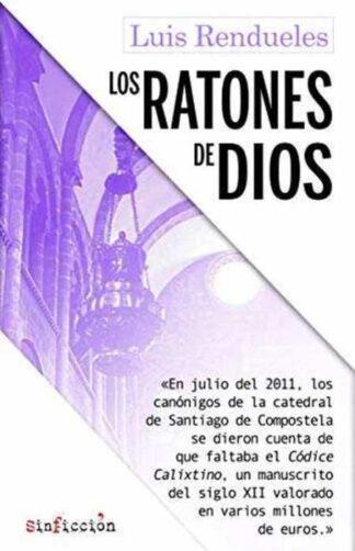 Portada LOS RATONES DE DIOS - LUIS RENDUELES - SINFICCION