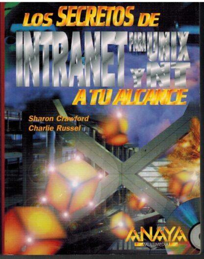 Portada LOS SECRETOS DE INTRANET PARA UNIX Y NT A TU ALCANCE - SHARON CRAWFORDCHARLIE RUSSEL - ANAYA MULTIMEDIA