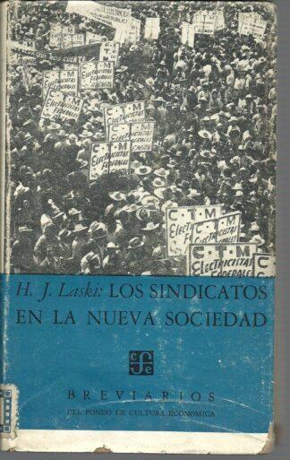 Portada LOS SINDICATOS EN LA NUEVA SOCIEDAD - H.J. LASKI - FONDO DE CULTURA ECONOMICA