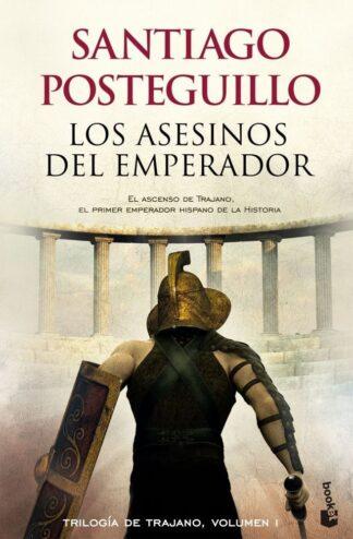 Portada LOS ASESINOS DEL EMPERADOR - SANTIAGO POSTEGUILLO - CIRCULO DE LECTORES