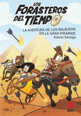 Portada LOS FORASTEROS DEL TIEMPO 7: LA AVENTURA DE LOS BALBUENA EN LA GRAN PIRÁMIDE - ROBERTO SANTIAGO - SM