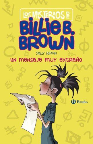 Portada LOS MISTERIOS DE BILLIE B. BROWN, 2. LOS MENSAJES SECRETOS - RIPPIN, SALLY - BRUÑO