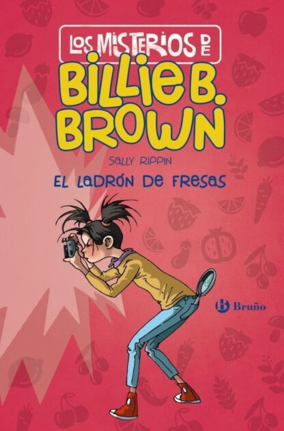 Portada LOS MISTERIOS DE BILLIE B. BROWN 4. EL LADRÓN DE FRESAS - SALLY RIPPIN - BRUÑO