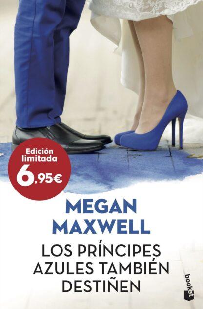 Portada LOS PRÍNCIPES AZULES TAMBIÉN DESTIÑEN - MEGAN MAXWELL - BOOKET