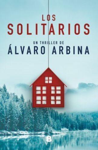 Portada LOS SOLITARIOS - ALVARO ARBINA - EDICIONES B